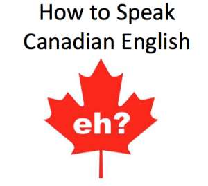 how to speak canadian english fluently