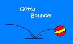 Gotta Bounce