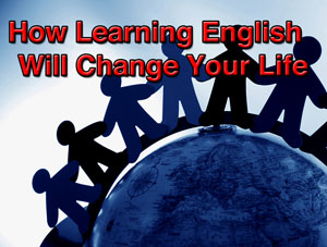 how learning english will change your life