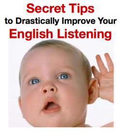 Secret Tips to Drastically Improve Your English Listening (ESL
