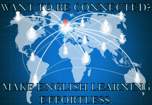 make English learning Effortless