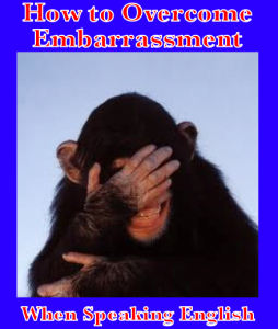 overcome embarrasment