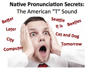 """How to Pronounce the American """"T"""" as a """"D"""" (with Video"""