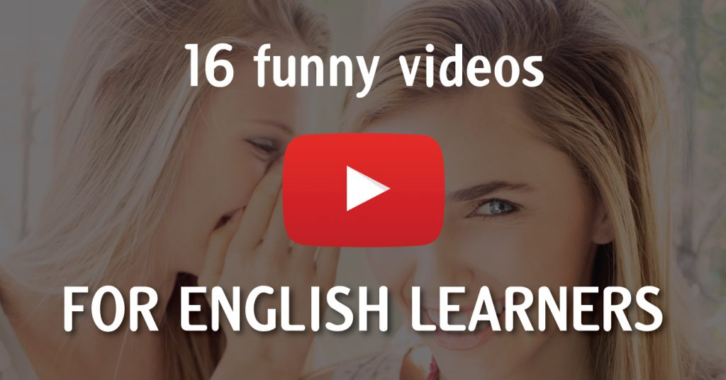 The 21 Funniest Youtube Videos For English Learners