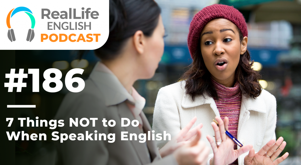 7 Things NOT to Do When Speaking English