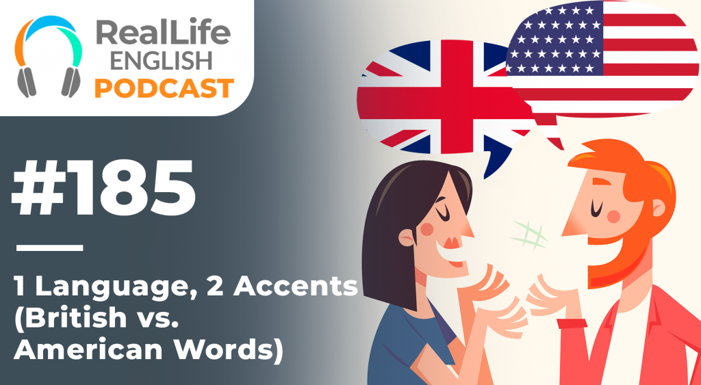 1 Language, 2 Accents (British vs. American Words)