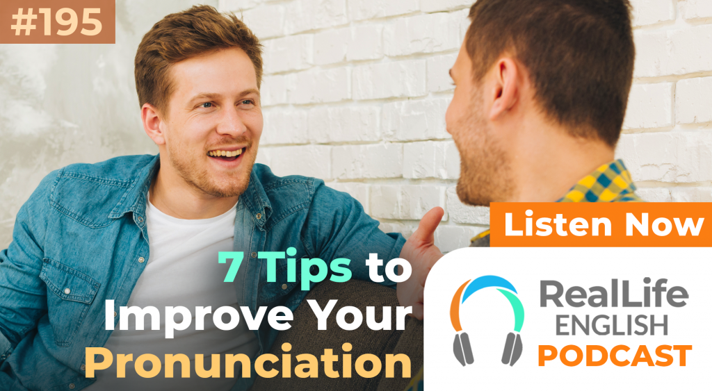 195- 7 Tips to Drastically Improve Your Pronunciation