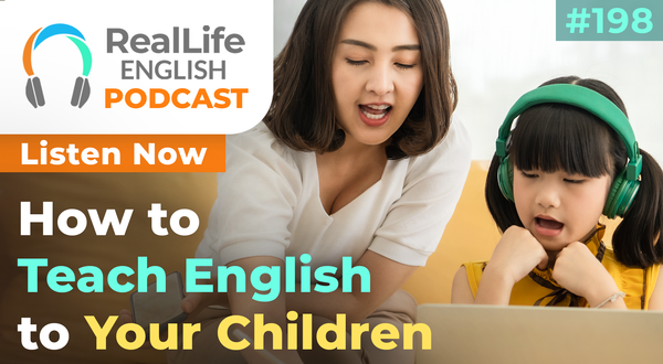 198- How to Teach English to Your Children